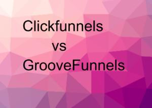 clickfunnels vs groovefunnels