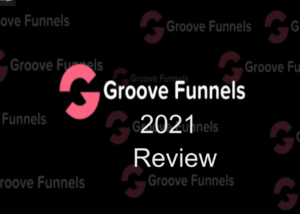 GrooveFunnels 2021 Review