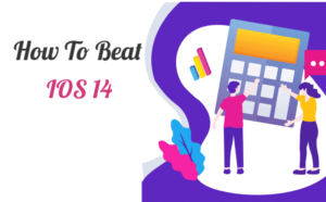 How to beat IOS 14